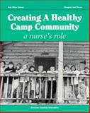 Creating a Healthy Camp Community : A Nurse's Role, Lishner, Kris M. and Bruya, Margaret A., 0876031351