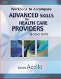 Advanced Skills for Health Care Providers, Acello, Barbara, 141800135X