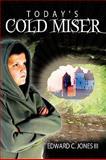 Today's Cold Miser, Edward C. Jones Iii, 1438971354