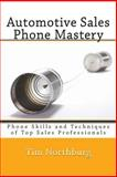 Automotive Sales Phone Mastery, Tim Northburg, 1463791356