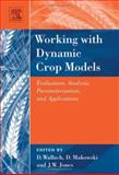 Working with Dynamic Crop Models : Evaluation, Analysis, Parameterization, and Applications, Wallach, Daniel, 0444521356