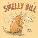 Smelly Bill - Love Stinks, Daniel Postgate, 0735821356