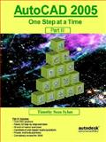 AutoCAD 2005 : One Step at a Time - Part III, Sykes, Timothy Sean, 0975261355