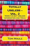 Totally Useless - Vol. 2, Tom Maule, 1484021355