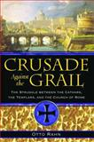 Crusade Against the Grail, Otto Rahn, 1594771359