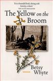 The Yellow on the Broom, Whyte, Betsy, 1841581356
