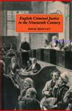 English Criminal Justice in the Nineteenth Century, Bentley, David, 185285135X