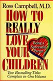 How to Really Love Your Children, Campbell, Ross, 088486135X