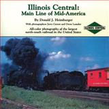 Illinois Central : Main Line of Mid-America, Heimburger, Donald J., 0911581359