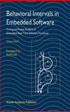 Behavioral Intervals in Embedded Software : Timing and Power Analysis of Embedded Real-Time Software Processes, Wolf, Fabian, 1402071353