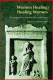 Women Healing/Healing Women : The Genderization of Healing in Early Christianity, Wainwright, Elaine Mary, 1845531353