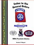 Index to the General Orders of the 505th Parachute Infanrty Regiment, in World War II, , 1932891358