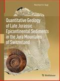 Quantitative Geology of Late Jurassic Epicontinental Sediments in the Jura Mountains of Switzerland, Gygi, Reinhart A., 3034801351