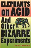 Elephants on Acid, Alex Boese, 0156031353