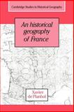 An Historical Geography of France, Planhol, Xavier de, 0521031354