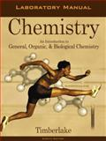 Laboratory Manual to Accompany Chemistry : An Introduction to General, Organic, and Biological Chemistry, Timberlake, Karen C., 0805331352