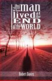 The Man Who Lived at the End of the World, Robert Davies, 1481271350