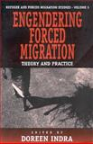 Engendering Forced Migration : Theory and Practice, , 1571811354