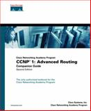 Ccnp 1 : Advanced Routing Companion Guide (Cisco Networking Academy Program), Cisco Press Staff and Academic Business Consultants Staff, 1587131358