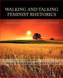 Walking and Talking Feminist Rhetorics : Landmark Essays and Controversies, Buchanan, Lindal and Ryan, Kathleen J., 160235135X