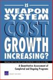 Is Weapon System Cost Growth Increasing?, Mark V. Arena and Obaid Younossi, 0833041355