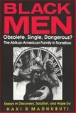 Black Men, Obsolete, Single, Dangerous?, Haki R. Madhubuti, 0883781352
