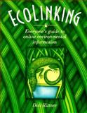 EcoLinking : Everyone's Guide to Online Environmental Information, Rittner, Don, 0938151355