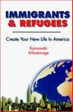 Immigrants and Refugees, Raimonda Mikatavage, 096472135X
