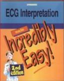 ECG Interpretation Made Incredibly Easy!, Springhouse, 1582551359