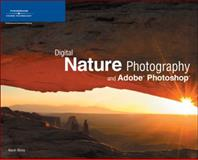 Digital Nature Photography and Adobe Photoshop, Moss, Kevin L., 1598631357