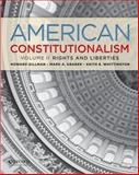 American Constitutionalism : Rights and Liberties, Gillman, Howard and Graber, Mark A., 0199751358
