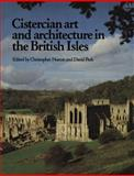Cistercian Art and Architecture in the British Isles, , 0521181356