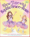 Show Time with Sophia Grace and Rosie, Sophia Grace Brownlee and Rosie McClelland, 0545631351