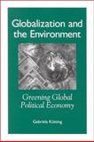 Globalization and the Environment : Greening Global Political Economy, Kütting, Gabriela, 0791461351