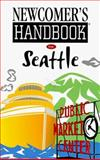 Newcomer's Handbook for Seattle, Amy Bellamy, 091230135X