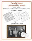 Family Maps of Union County, Illinois, Deluxe Edition : With Homesteads, Roads, Waterways, Towns, Cemeteries, Railroads, and More, Boyd, Gregory A., 1420311352
