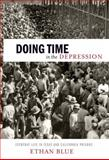 Doing Time in the Depression, Ethan Blue, 1479821357