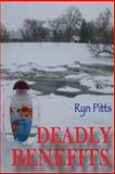 Deadly Benefits, Ryn Pitts, 1490301356