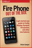 Fire Phone: Out of the Box, Sawyer, Brian, 1491911352