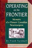 Operating on the Frontier, Frank Turnbull, 1550171356
