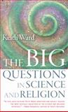 The Big Questions in Science and Religion, Ward, Keith, 1599471353