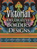 Victorian Decorative Borders and Designs, Christopher Dresser, 0486461351