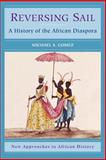 Reversing Sail : A History of the African Diaspora, Gomez, Michael A., 0521001358