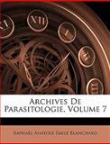 Archives de Parasitologie, Raphaël Anatole Émile Blanchard, 114860135X