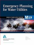 Emergency Planning for Water Utilities (m19), American Water Works Association, 1583211357