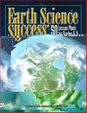 Earth Science Success : 50 Lesson Plans for Grades 6-9, Oates-Bockenstedt, Catherine and Oates, Michael, 1933531355