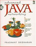 Advanced Java Networking, Sridharan, Prashant and Peterson, Laraine, 0137491360