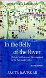 In the Belly of the River : Tribal Conflicts over Development in the Narmada Valley, Baviskar, Amita, 0195671368