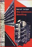 The Minimum Dwelling, Teige, Karel, 0262201364