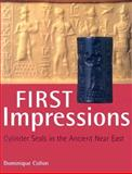 First Impressions : Cylinder Seals in the Ancient near East, Collon, Dominique, 0714111368